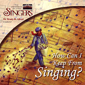 How Can I Keep From Singing? by The University Of Utah Singers