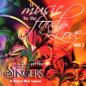 If Music Be The Food Of Love (Disc 2) by The University Of Utah Singers