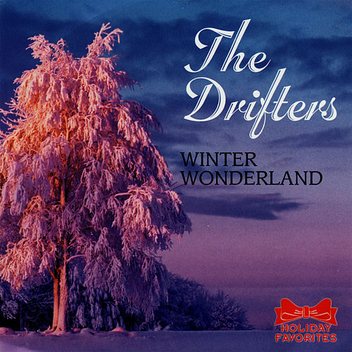 Winter Wonderland by The Drifters