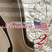 This Is My America Volume 2 by Various Artists