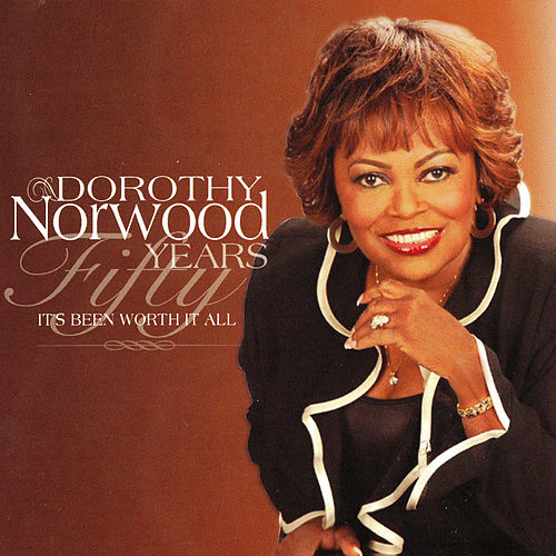 Fifty Years - It's Been Worth It by Dorothy Norwood
