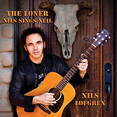 The Loner - Nils Sings Neil by Nils Lofgren