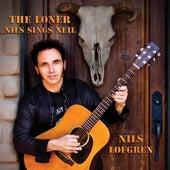 The Loner - Nils Sings Neil von Nils Lofgren