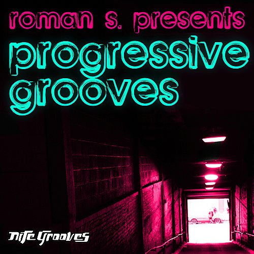 Roman S. presents Progressive Grooves by Various Artists
