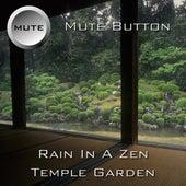 Rain In A Zen Temple Garden by Mute Button