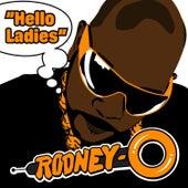 Hello Ladies - Single by Rodney O