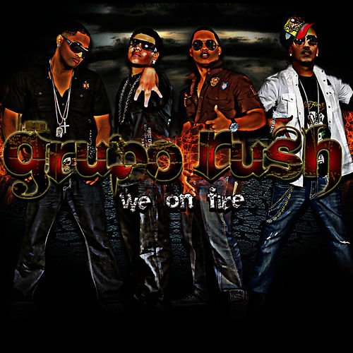 We on Fire by Grupo Rush