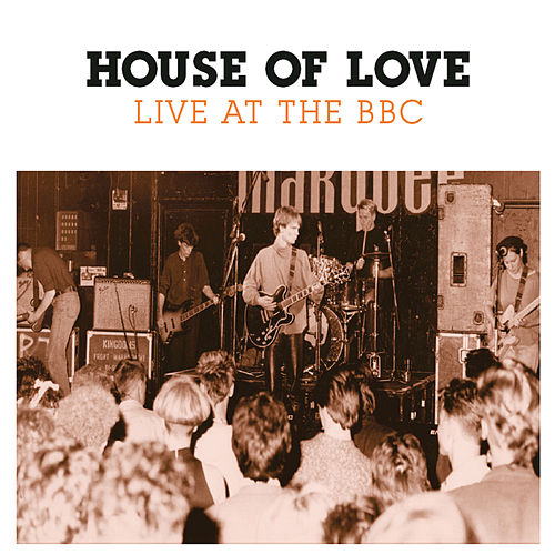 Live At The BBC by House of Love