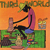 96° In The Shade by Third World