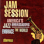 Jam Session - America's Jazz Ambassadors Embrace The World by Various Artists
