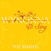 Sing (The Remixes) by Wynonna Judd