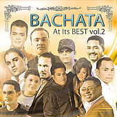 Bachata At Its Best Vol. 2 by Various Artists