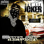 Never Lose Respect by Ese Lil' Joker
