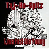 Live Fast Die Young by Taj-he-spitz