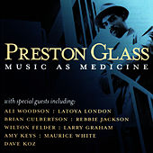 Music As Medicine by Preston Glass