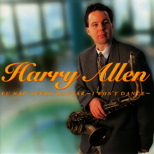 Eu Não Quero Dançar - I Won't Dance by Harry Allen