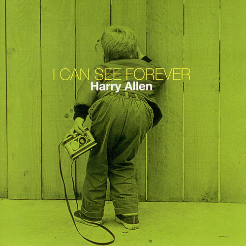 I Can See Forever by Harry Allen
