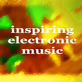 Inspiring Electronic Music by Various Artists