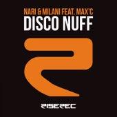 Disco Nuff by Nari & Milani