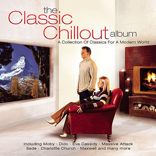The Classic Chillout Album by Various Artists
