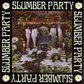 Slumber Party by Slumber Party