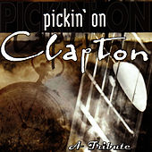Pickin' On Clapton: A Tribute by Pickin' On