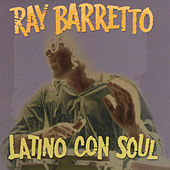 Latino Con Soul by Ray Barretto