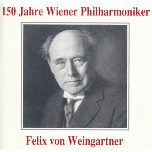 150 Jahre Wiener Philharmoniker - Felix von Weingartner by Wiener Philharmoniker