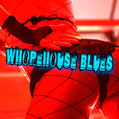 Whorehouse Blues by Various Artists