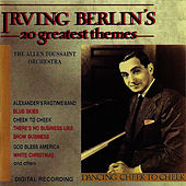 Irving Berlin, 20 Greatest Themes by Allen Toussaint