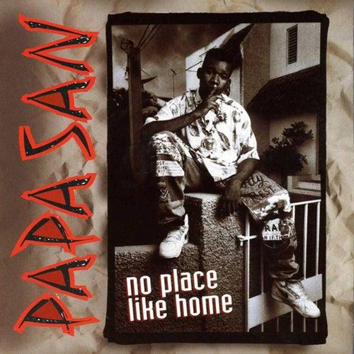 No Place Like Home by Papa San