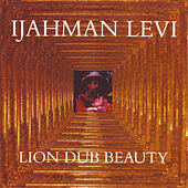 Lion Dub Beauty by Ijahman Levi