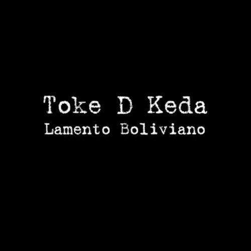 Lamento Boliviano by Toke D Keda