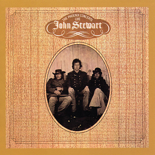 The Phoenix Concerts - Live (With Bonus Tracks) by John Stewart