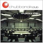 Planet Chill by Chubbanak Club