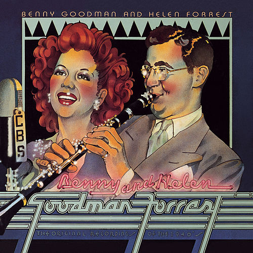 Benny Goodman & Helen Forrest: The Original Recordings Of 1940's by Benny Goodman
