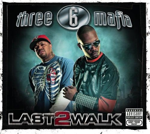 Last 2 Walk by Three 6 Mafia