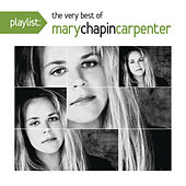 Playlist: The Very Best Of Mary Chapin Carpenter by Mary Chapin Carpenter
