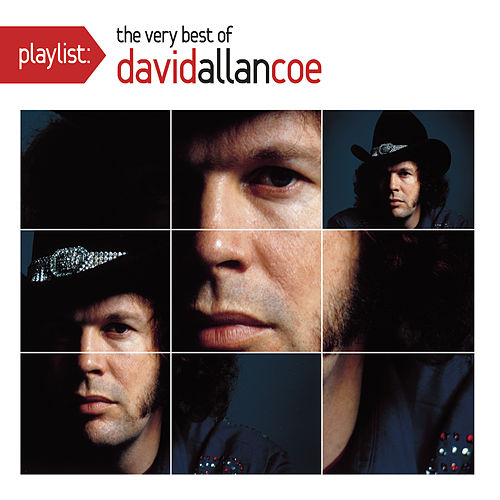 Playlist: The Very Best Of David Allan Coe by David Allan Coe
