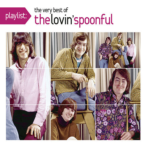 Playlist: The Very Best Of The Lovin' Spoonful by The Lovin' Spoonful