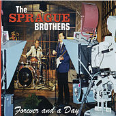 Forever and a Day by Sprague Brothers
