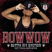 Outta My System by Bow Wow