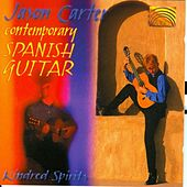Contemporary Spanish Guitar: Kindred Spirit by Jason Carter