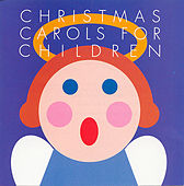 Christmas Carols For Children by Christmas Carols For Children