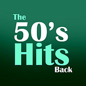 The 50's Hits Back by Various Artists