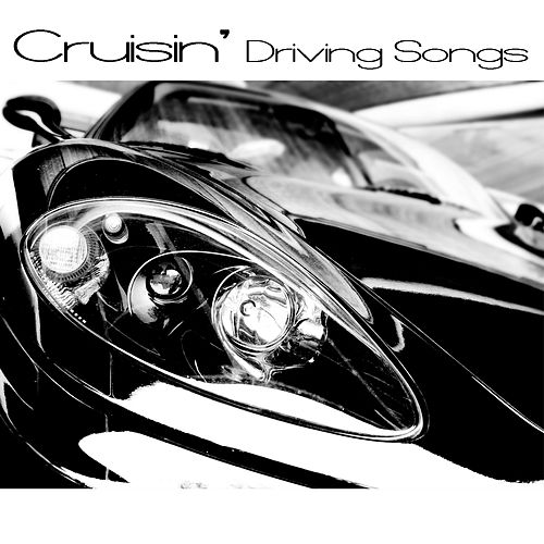 Cruisin' - Driving Songs by Various Artists