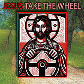 Jesus, Take The Wheel by Country Music Heroes
