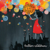 Taller Children by Elizabeth & The Catapult