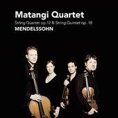 Mendelssohn: String Quartet Op. 12 & String Quintet Op. 18 by Matangi Quartet