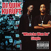 Whatcha Wan Do by DJ Quik
